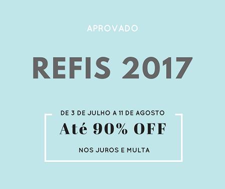 REFIS 2017!  Saiba o quefazer.