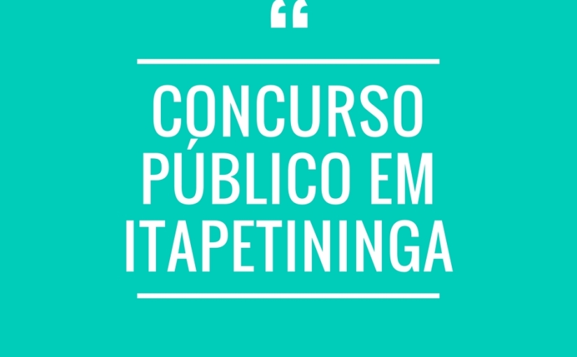 PREFEITURA DE ITAPETININGA ABRE CONCURSOPÚBLICO